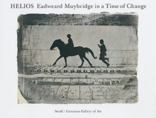 Helios: Eadweard Muybridge in a Time of Change - Philip Brookman, Eadweard Muybridge, Rebecca Solnit, Marta Braun, Corey Keller, Steidl Staff