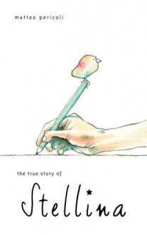 The True Story of Stellina - Matteo Pericoli