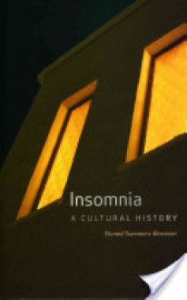 Insomnia: A Cultural History - Eluned Summers-Bremner