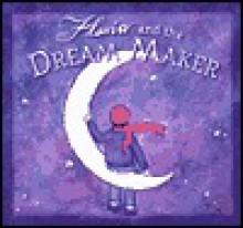 Flavia and the Dream Maker - Flavia Weedn