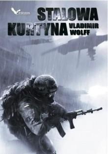 Stalowa kurtyna (Polska wersja jezykowa) - Vladimir Wolff