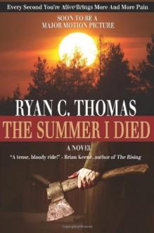 The Summer I Died: The Roger Huntington Saga, Book 1 - Ryan C Thomas