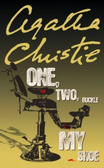 One, Two, Buckle My Shoe (Poirot) - Agatha Christie