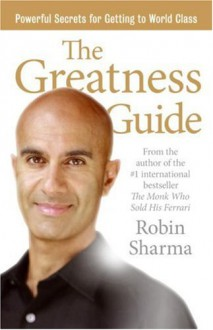 The Greatness Guide: Powerful Secrets for Getting to World Class - Robin Sharma