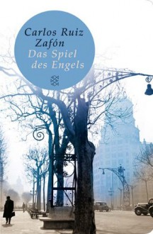 Das Spiel des Engels - Carlos Ruiz Zafón, Peter Schwaar