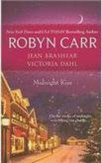 Midnight Kiss : Midnight Confessions; Midnight Surrender; Midnight Assignment - Robyn Carr; Jean Brashear; Victoria Dahl