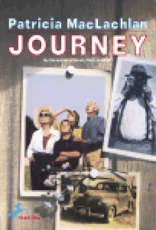 Journey - Patricia MacLachlan, Barry Moser