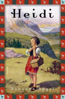 Heidi - Vollständige Ausgabe. Erster und zweiter Teil. - Johanna Spyri