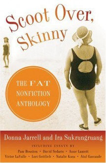 Scoot Over Skinny (CANCELLED): The First Fat Nonfiction Anthology - Donna Jarrell, Sarah Fenske, Lori Gottlieb, Irvin D. Yalom
