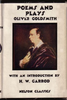 Poems and Plays - Oliver Goldsmith, Heathcote William Garrod