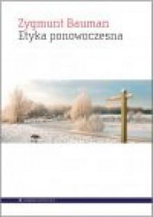Etyka ponowoczesna - Zygmunt Bauman