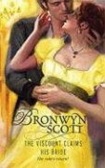 The Viscount Claims His Bride - Bronwyn Scott