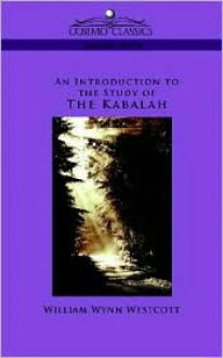 An Introduction to the Study of the Kabalah - William, Wynn Westcott
