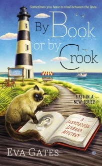 By Book or By Crook: A Lighthouse Library Mystery - Eva Gates