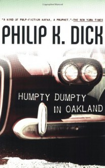 Humpty Dumpty in Oakland - Philip K. Dick