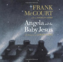 Angela and the Baby Jesus - Frank McCourt, Loren Long