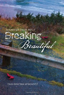 Breaking Beautiful - Jennifer Shaw Wolf