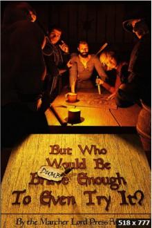 But Who Would Be Dumb Enough To Even Try It - Steve Rzasa, Stuart Vaughn Stockton, Morgan L. Busse, Marc Schooley, Jill Williamson, Kerry Nietz, John W. Otte