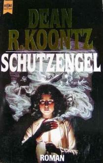 Schutzengel - Dean R. Koontz