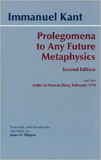 Prolegomena to Any Future Metaphysics - Immanuel Kant, James W. Ellington, Paul Carus