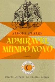 Admirável Mundo Novo - Aldous Huxley, Mário-Henrique Leiria