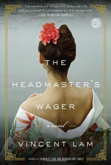 By Vincent Lam The Headmaster's Wager (Reprint) - Vincent Lam