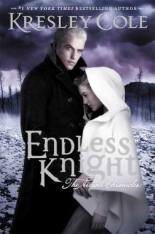 Endless Knight (Arcana Chronicles, #2) - Kresley Cole