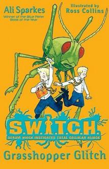 Grasshopper Glitch - Ali Sparkes