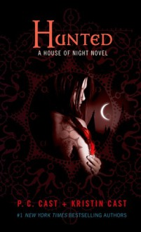 Hunted: A House of Night Novel - P.C. Cast, Kristin Cast