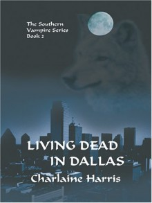 Living Dead In Dallas (Paperback (Large Print)) - Charlaine Harris