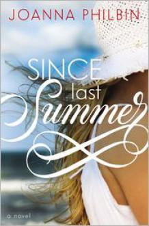 Since Last Summer - Joanna Philbin