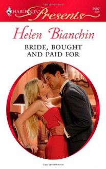 Bride, Bought and Paid For (Harlequin Presents, #2907) - Helen Bianchin