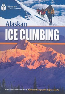 Alaskan Ice Climbing (Footprint Reading Library) - Rob Waring