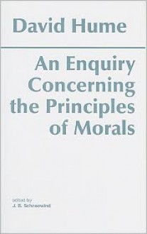 An Enquiry Concerning the Principles of Morals: A Critical Edition - David Hume, J. B. Schneewind, Jerome B. Schneewind (Editor), J.B. Schneewind (Editor)