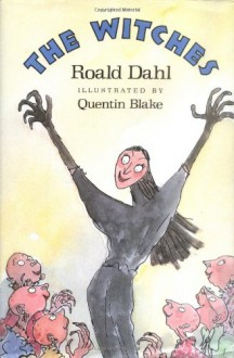 The Witches - Quentin Blake, Roald Dahl