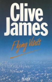Flying Visits - Clive James