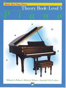 Alfred's Basic Piano Course Theory, Bk 5 - Alfred Publishing Company Inc.