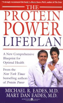 The Protein Power Lifeplan - Michael R. Eades, Mary Dan Eades