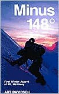 Minus 148 Degrees: The First Winter Ascent of Mount McKinley - Art Davidson, David Roberts
