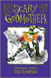Scary Godmother Comic Book Stories - Jill Thompson