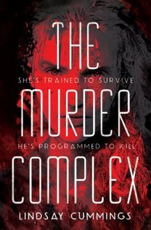 The Murder Complex (The Murder Complex, #1) - Lindsay Cummings
