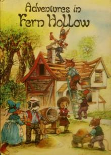 Adventures In Fern Hollow - John Patience