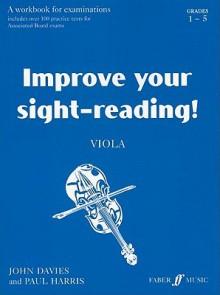 Improve Your Sight-Reading! Viola, Grade 1-5: A Workbook for Examinations - John Davies, Paul Harris