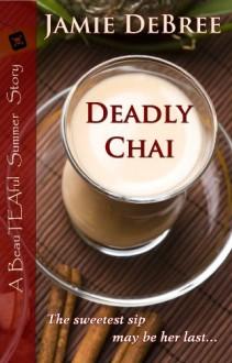 Deadly Chai - Jamie DeBree