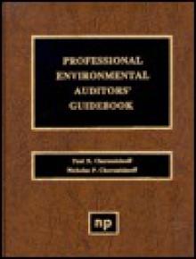Professional Environmental Auditor's Guidebook - Paul N. Cheremisinoff, Nicholas P. Cheremisinoff