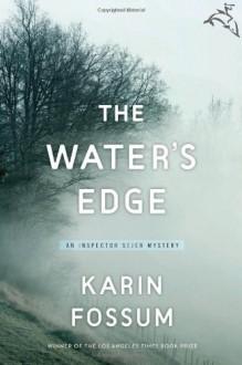 The Water's Edge - Karin Fossum, Charlotte Barslund