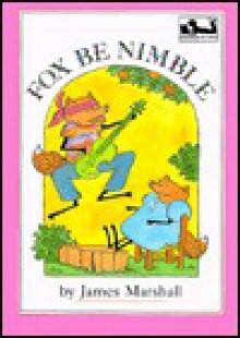 Fox be Nimble (Dial Easy-to-Read) - James Marshall