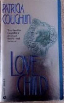 Love Child - Patricia Coughlin