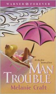Man Trouble - Melanie Craft