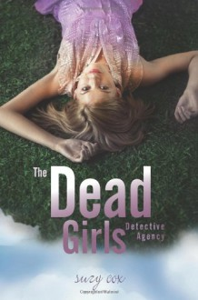 The Dead Girls Detective Agency - Suzy Cox